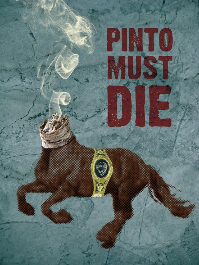 pinto must die